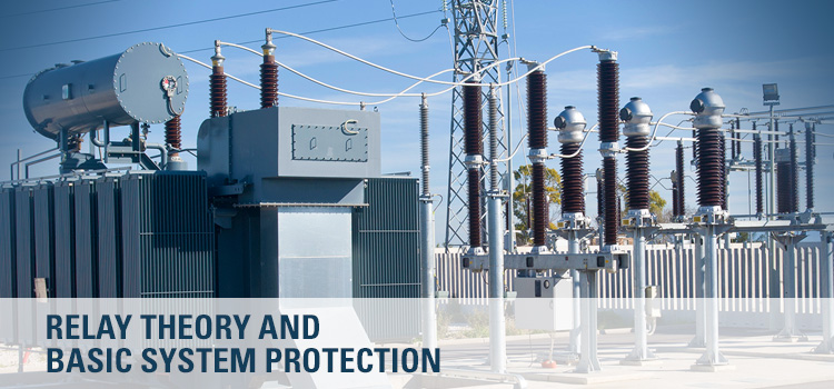 Relay Theory and Basic System Protection